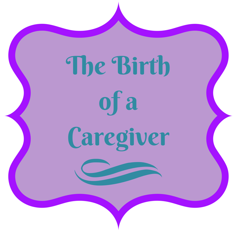 The Birth of a Caregiver  https://thediaryofanalzheimerscaregiver.com/2014/06/birth-caregiver/