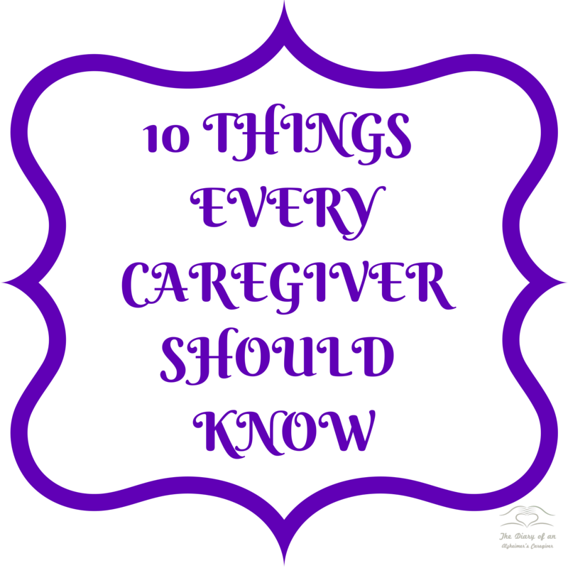 10 THINGS EVERY CAREGIVER SHOULD KNOW
