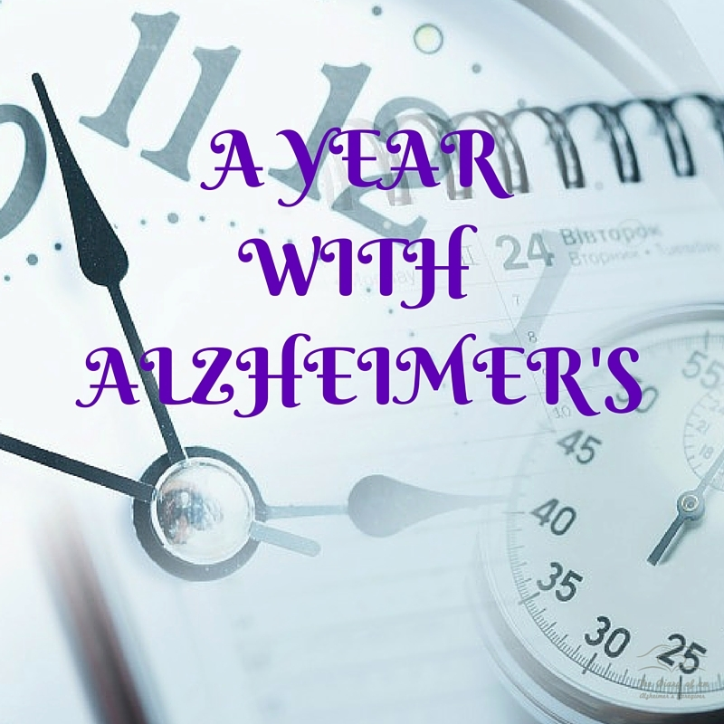 A YEAR WITH ALZHEIMER'S  https://thediaryofanalzheimerscaregiver.com/2014/09/year-alzheimers/