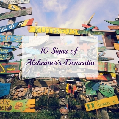 10 SIGNS OF ALZHEIMER'S/DEMENTIA