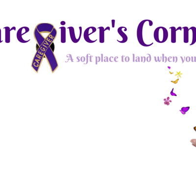 INTRODUCING THE CAREGIVER'S CORNER
