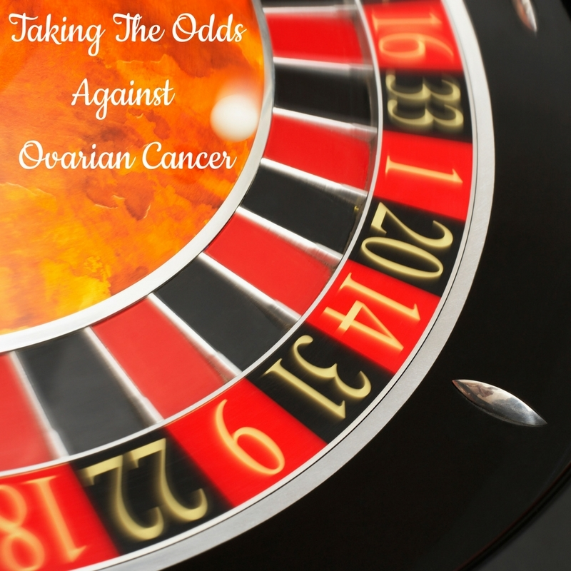 Taking The Odds Against Ovarian Cancer