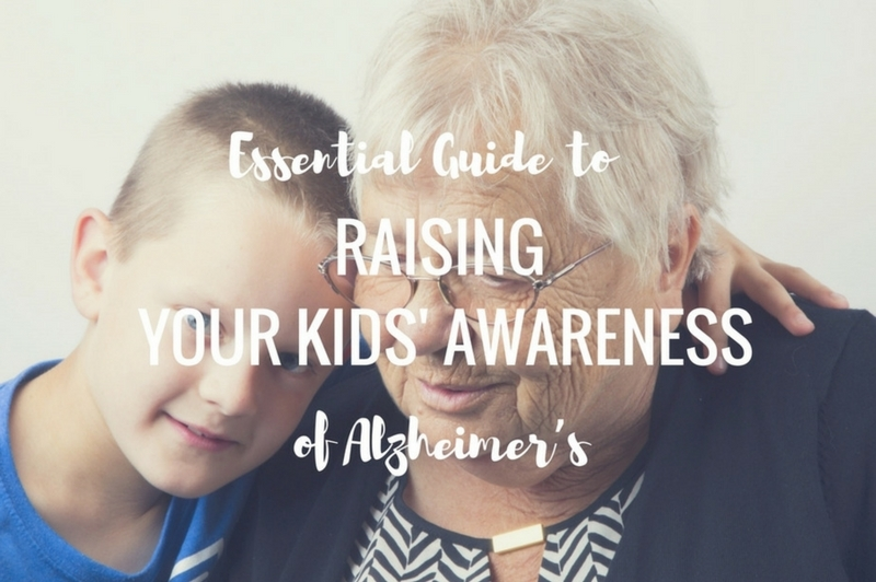 Essential Guide To Raising Your Kids Awareness of Alzheimer's